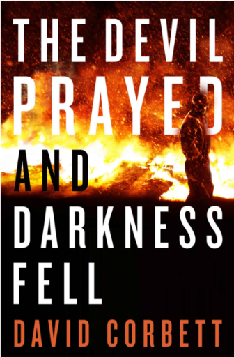 "Recommended Book: ""The Devil Prayed and Darkness Fell"" by David Corbett"